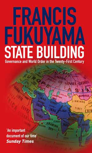 State Building: Governance and World Order in the 21st Century de Francis Fukuyama