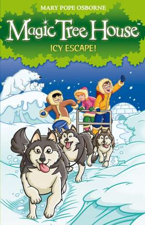 Magic Tree House 12: Icy Escape! de Mary Pope Osborne