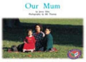Our Mum PM Non Fiction Level 8/9 Families Around Us Yellow de Jenny Giles