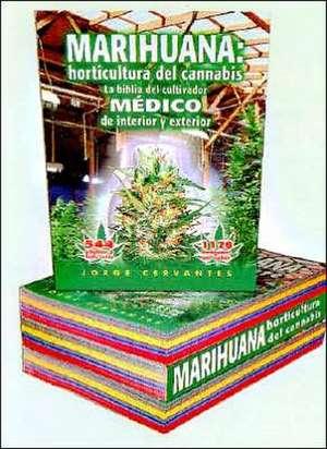 Marihuana:  Horticultura del Cannabis la Biblia del Cultivador Medico de Interior y Exterior de Jorge Cervantes