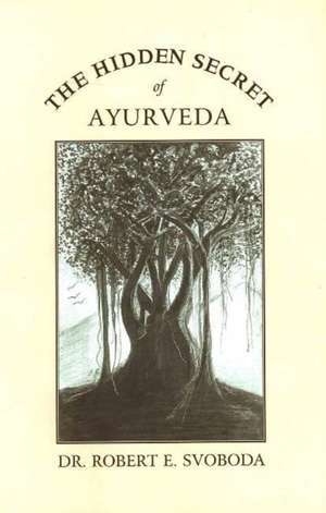 The Hidden Secret of Ayurveda imagine
