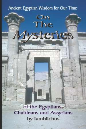 On the Mysteries of the Egyptians, Chaldeans and Assyrians de Iamblichus