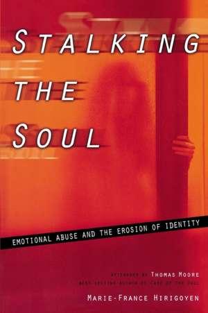 Stalking The Soul de Marie-France Hirigoyen