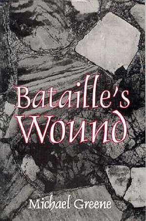 Bataille's Wound de Michael Greene