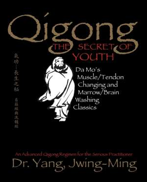 Qigong, the Secret of Youth de Jwing Ming Yang