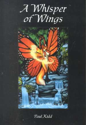 A Whisper of Wings de Paul Kidd
