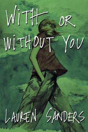 With Or Without You de Lauren Sanders