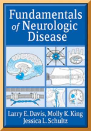 Fundamentals of Neurologic Disease de Larry Davis