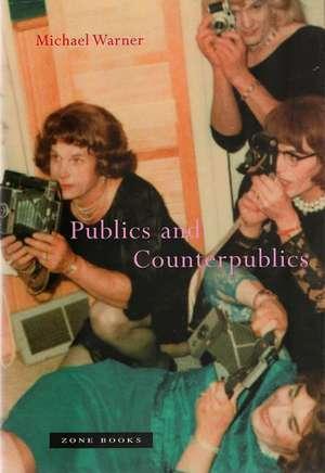 Publics and Counterpublics de Michael Warner
