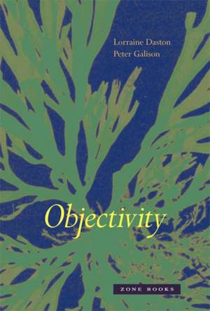 Objectivity de Lorraine Daston