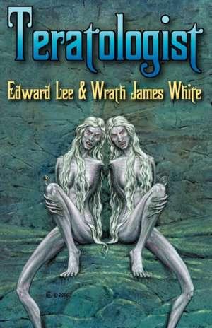 Teratologist de Edward Lee