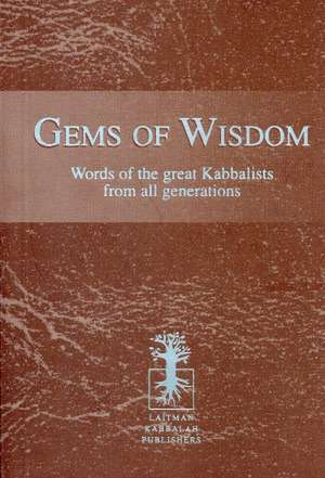 Gems of Wisdom de PhD Laitman, Michael Rav