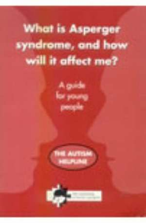 Natnl Autistic: What is Asperger Syndrome, and How Will it A