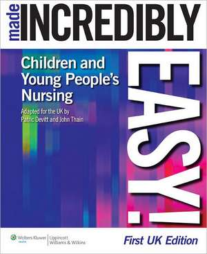 Children's and Young People's Nursing Made Incredibly Easy!