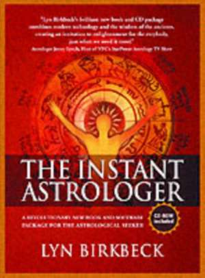 The Instant Astrologer [With CD]:  The Complete Illustrated Prophecies de Lyn Birkbeck