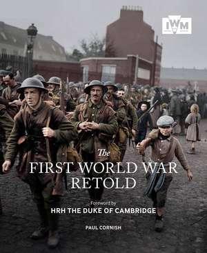 The First World War Retold de Paul Cornish
