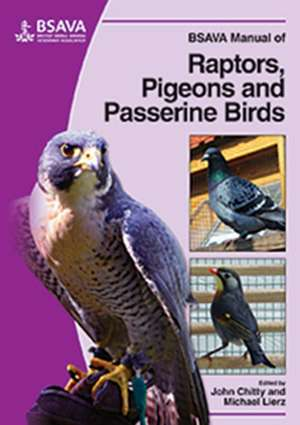 BSAVA Manual of Raptors, Pigeons and Passerine Birds de John Chitty