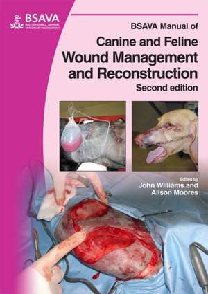 Bsava Manual Of Canine And Feline Wound Management
