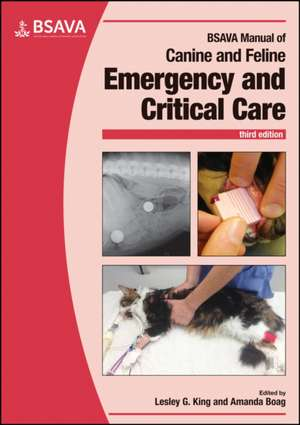 BSAVA Manual of Canine and Feline Emergency and Critical Care de Lesley G. King