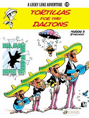 Lucky Luke Vol.10: Tortillas For The Daltons