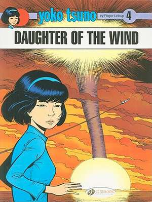 Yoko Tsuno Vol.4: Daughter Of The Wind