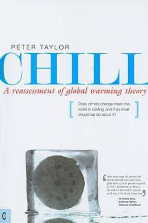 Chill:  A Reassessment of Global Warming Theory de Peter Taylor