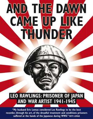 And the Dawn Came Up Like Thunder de Leo Rawlings