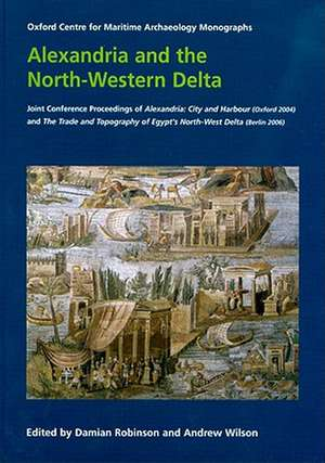 Alexandria and the North-Western Delta:  City and Harbour (Oxford 2004) and the Trade and Topography of Egy de Damian Robinson