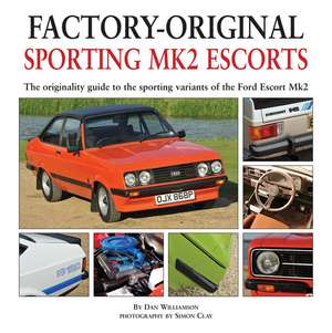 Sporting Mk2 Escorts:  The Originality Guide to the Sporting Variants of the Ford Escort Mk2 de Dan Williamson
