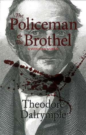 The Policeman And The Brothel: A Victorian Murder de Anthony Daniels