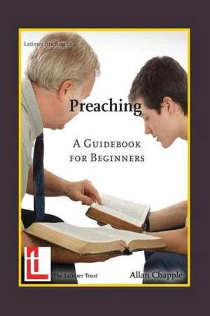 Preaching:  A Guidebook for Beginners de Allan Chapple