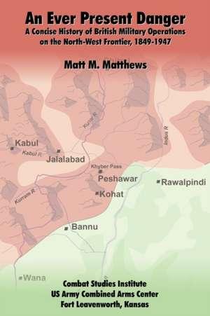 An Ever Present Danger de Matt M. Matthews
