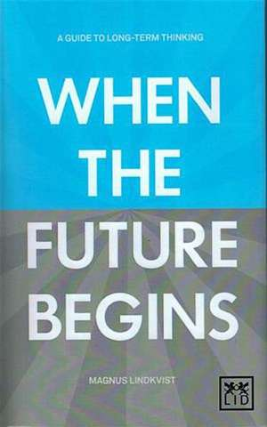 When the Future Begins de Magnus Lindkvist