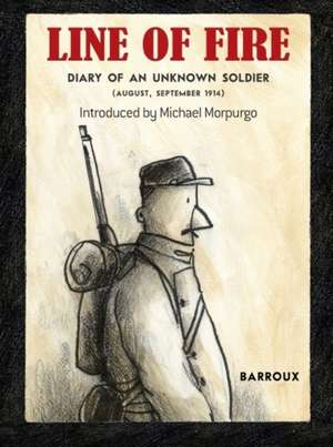 Line of Fire Diary of an Unknown Soldier