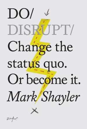 Do Disrupt de Mark Shayler