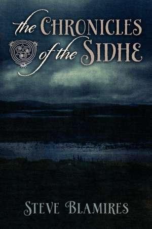 The Chronicles of the Sidhe de Steve Blamires