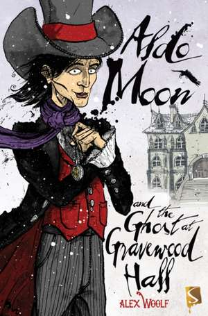 Aldo Moon and the Ghost at Gravewood Hall de Alex Woolf