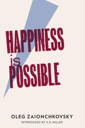Happiness is Possible de Oleg Zaionchkovsky