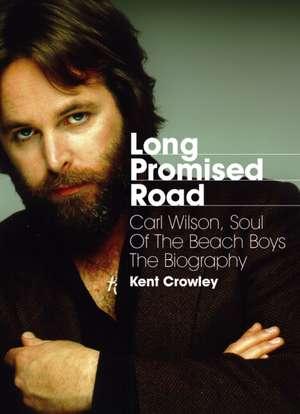 Long Promised Road de Kent Crowley