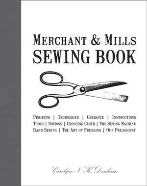 Merchant & Mills Sewing Book de Carolyn Denham