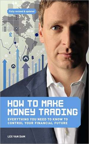 How to Make Money Trading de Lex Van Dam