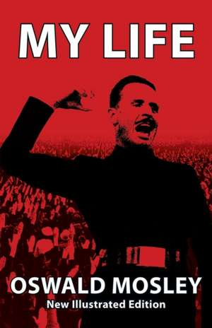 My Life de Oswald Mosley
