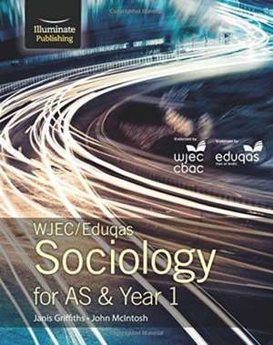 WJEC/Eduqas Sociology for AS & Year 1: Student Book de Janis Griffiths