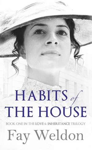 Weldon, F: Habits of the House de Fay Weldon