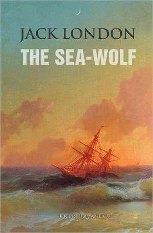 The Sea-Wolf de Jack London