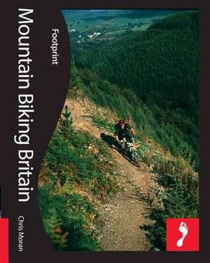Mountain Biking Britain de Chris Moran