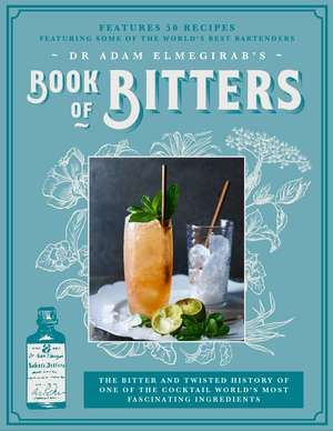 Dr. Adam Elmegirab's Book of Bitters
