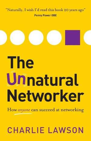 The Unnatural Networker de Charlie Lawson