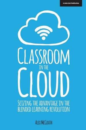 Classroom in the Clouds de Alex McGrath