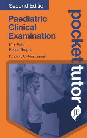 Pocket Tutor Paediatric Clinical Examination imagine